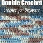 How To Double Crochet – Crochet For Beginners 2020