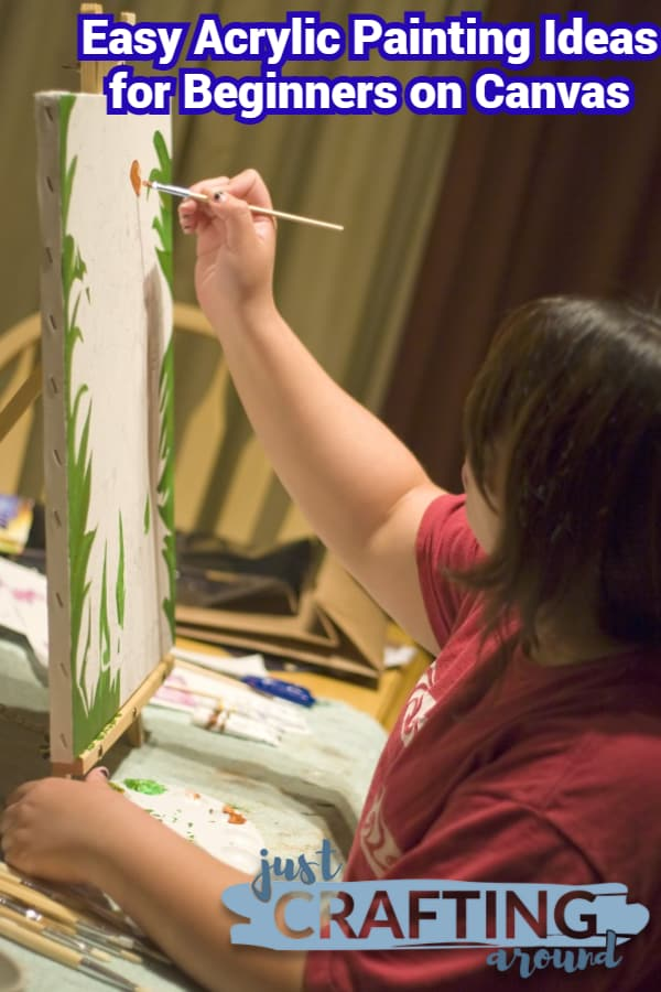 Easy Acrylic Painting Ideas For Beginners On Canvas Just Crafting Around
