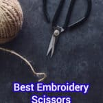 The 7 Best Embroidery Scissors of 2021: How to Choose & Where to Buy